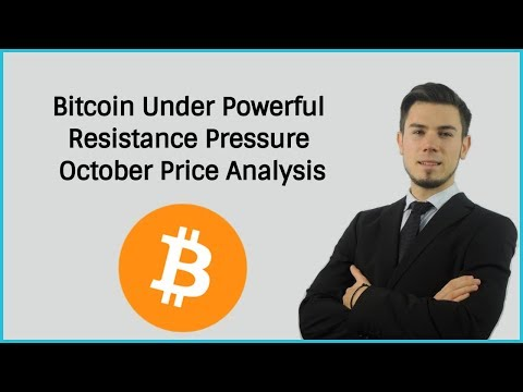 Bitcoin Under High Pressure - October Price Analysis