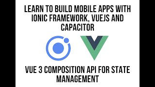 Vue 3 Composition API for State Management with Ionic Framework