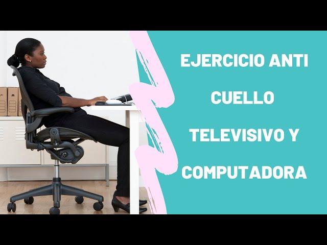 40- ejercicio anti cuello televisivo y computadora.