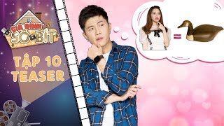 Gia đình sô - bít | Teaser tập 10: Hoàng Tú bất ngờ khi biết Thiên Thanh là bé vịt thuở nhỏ của mình