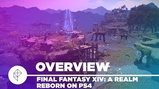 Final Fantasy XIV: A Realm Reborn PS4 - Gameplay Overview