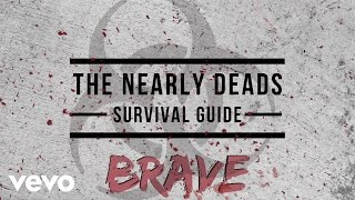 The Nearly Deads - Brave (Lyric)
