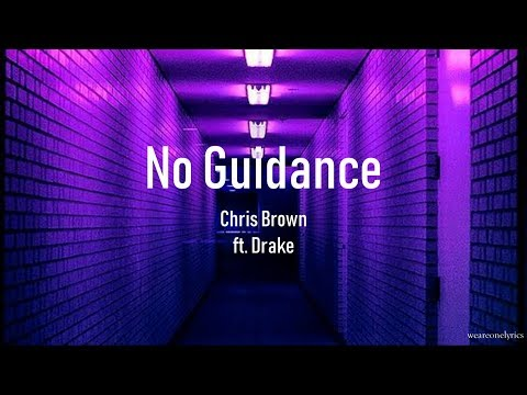 Chris Brown ft. Drake - No Guidance Lyric Video