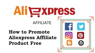 How to Promote Aliexpress Affiliate Product Free on Social Media