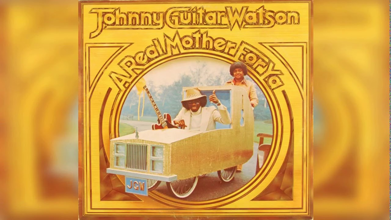 Johnny Guitar Watson - A Real Mother (1977) (Album)