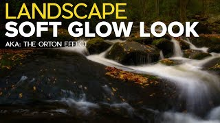 Creating that Landscape Soft Glow Look (The Orton Effect)
