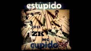 ZK - Apatía En Agonía (Estúpido Cupido  2011)