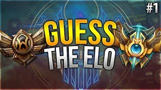 Bronze or Challenger? Guess the Elo! #1 [League of Legends]