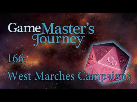 Game Master's Journey 166: West Marches Campaigns
