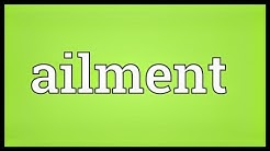 Ailment Meaning