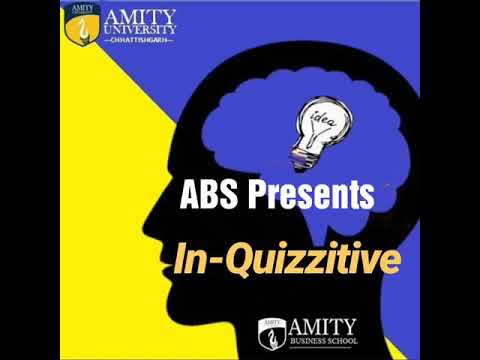 In_Quizzitive( A Business Quiz )By Amity Business school,Raipur