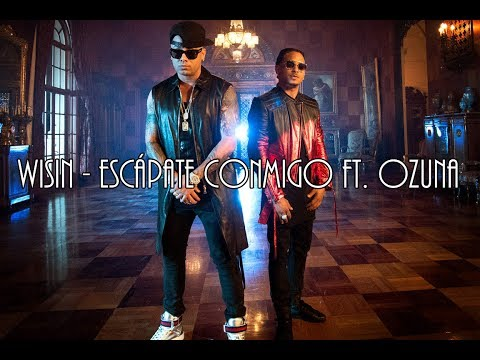 [English & Spanish Lyrics] Wisin - Escápate Conmigo ft. Ozuna