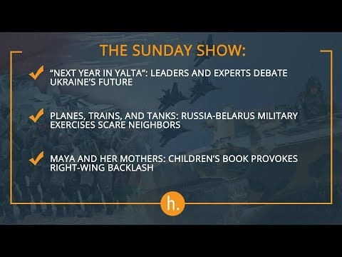 The Sunday Show: Global Experts Chart Ukraine's Future, Military Exercises, and Teaching Tolerance