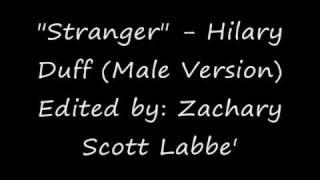 """""""Stranger"""" - Hilary Duff (male version)"""