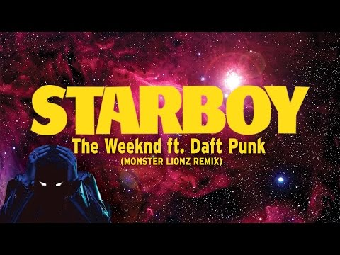The Weeknd ft. Daft Punk - Starboy (Monster Lionz...