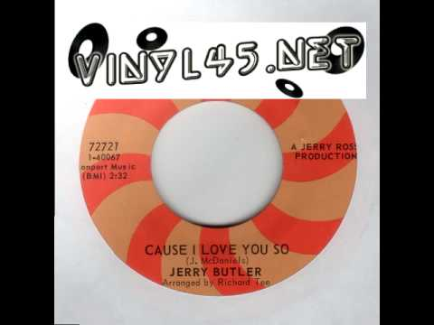 Jerry Butler - Cause I Love You So