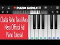 Chalta Rahe Tera Mera (HERO Official AD) Piano Lessons/Tutorial  Ankit Tiwari -  Piano Guruji