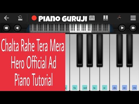 Chalta Rahe Tera Mera (HERO Official AD) Piano Lessons/Tutorial |Ankit Tiwari - Mobile Perfect Piano