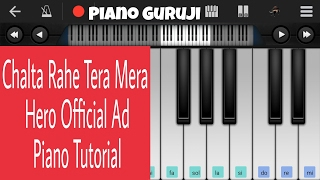 chalta rahe tera mera hero official ad ankit tiwari easy mobile piano