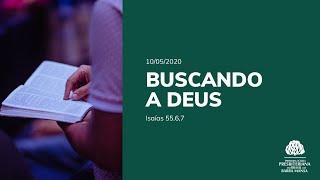 Buscando a Deus - Isaías 55. 6,7 | Culto Vespertino - Dia 10/05/2020