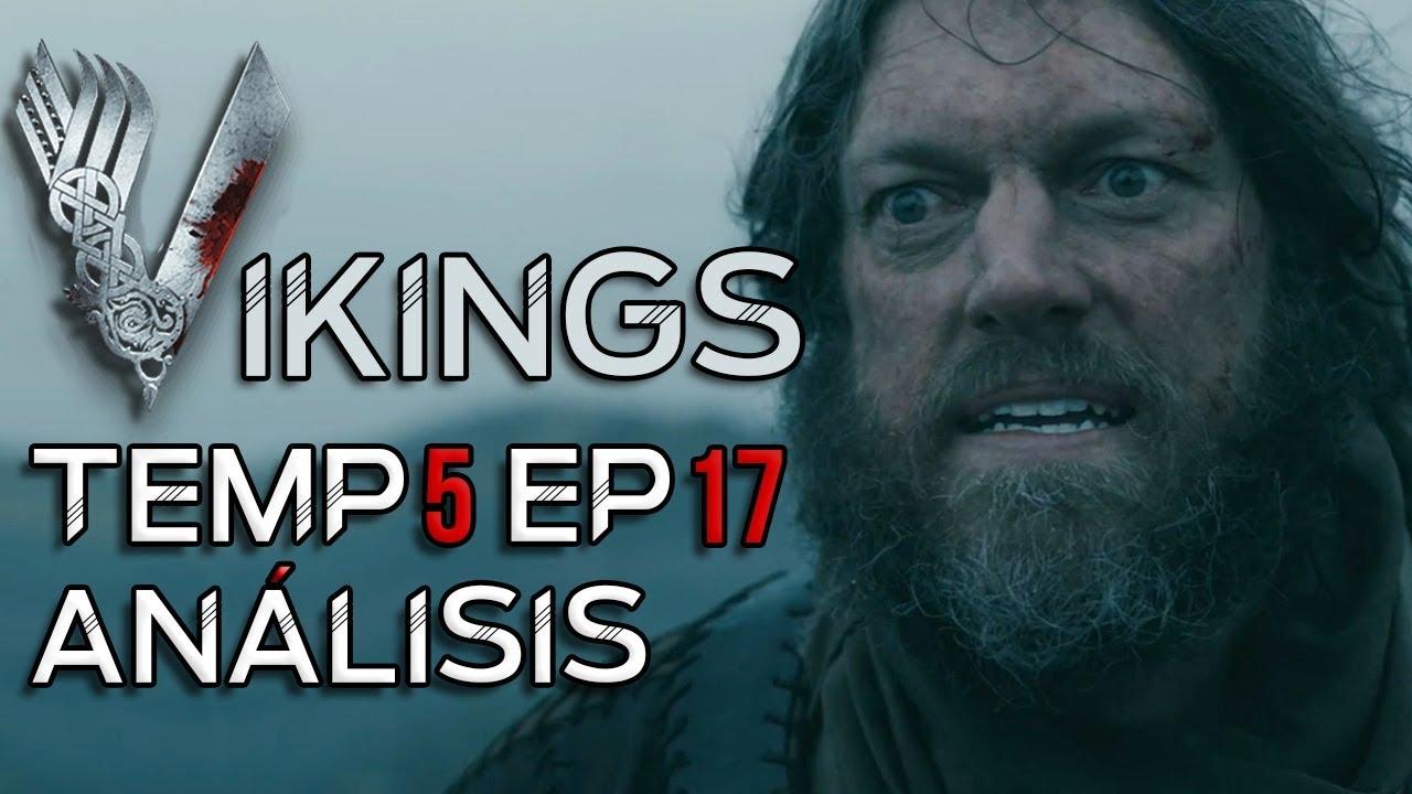 Analisis Vikings Temp 5 Episodio 17 La Cosa Más Terrible Análisis Y Predicciones Youtube