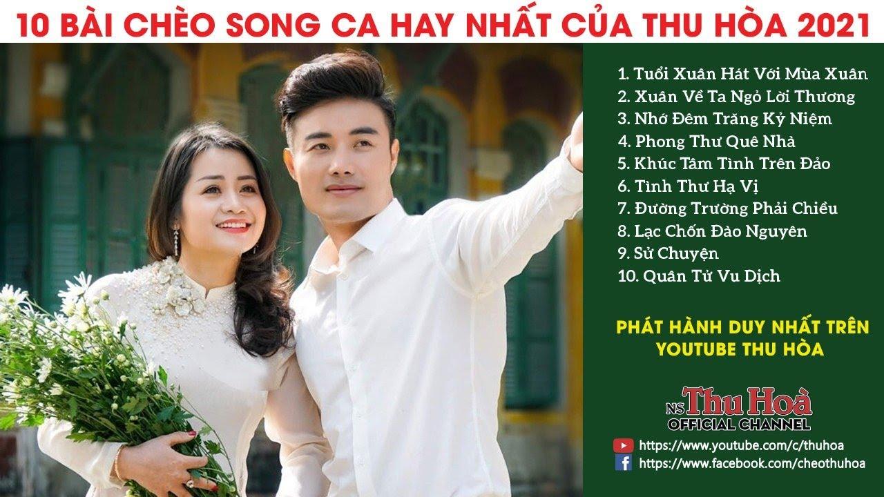 10 BÀI CHÈO SONG CA HAY NHẤT CỦA THU HÒA 2021 [Official MV]