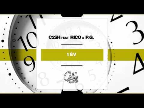 C2SH - 1 Év feat. RICO & P.G.