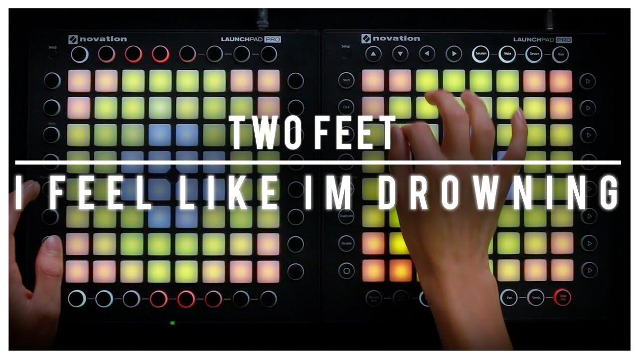 Two Feet - I feel like im drowning // Dual Launchpad Cover