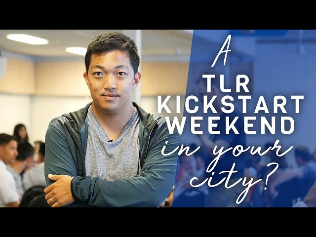 Invite us! Bring life to your city by hosting a TLR Kickstart weekend