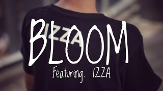 Video YOYOZHIRIZ Presents BLOOM Ft  IZZA download MP3, 3GP, MP4, WEBM, AVI, FLV November 2017
