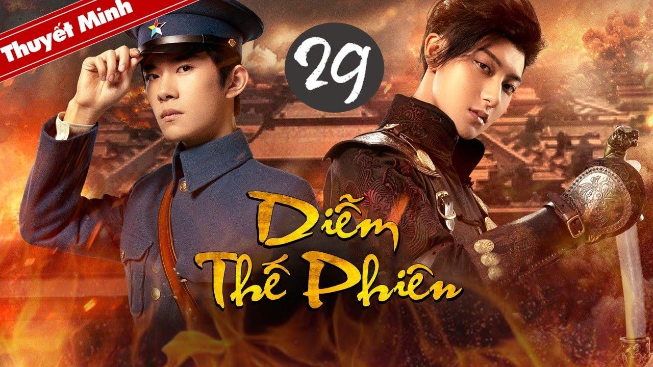 Phim Bộ Trung Quốc Cực Hay 2020 | DIỄM THẾ PHIÊN – Tập 29 [Thuyết Minh] Hoàng Tử Thao – Thiên Tỉ