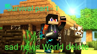 New tools,village and more Survival part 1 sad news World delete