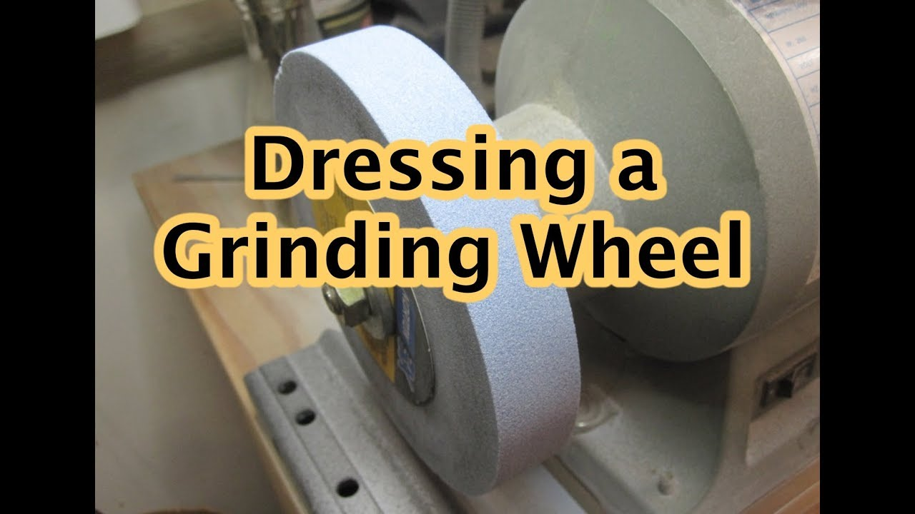 Dressing A Grinding Wheel You