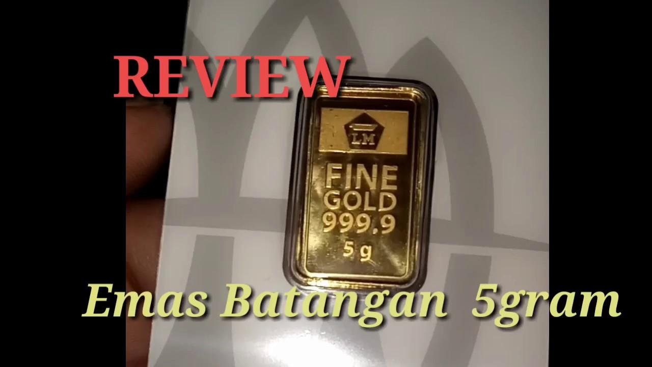 Review Emas Batangan 5 Gram Murni 9999 Youtube
