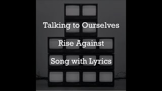 [HD] [Lyrics] Rise Against - Talking to Ourselves