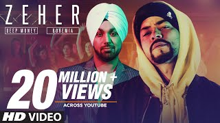 Deep Money: Zeher Video Song Feat. Bohemia |  Songs 2018