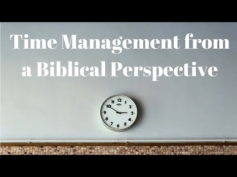 Time Management from a Biblical Perspective