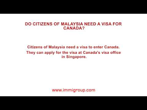 Do citizens of Malaysia need a visa for Canada?