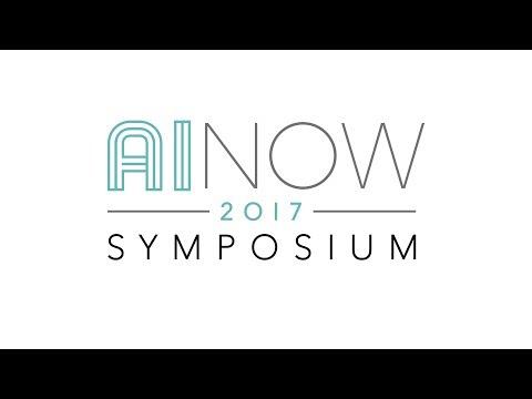 AI Now 2017 - Public Symposium