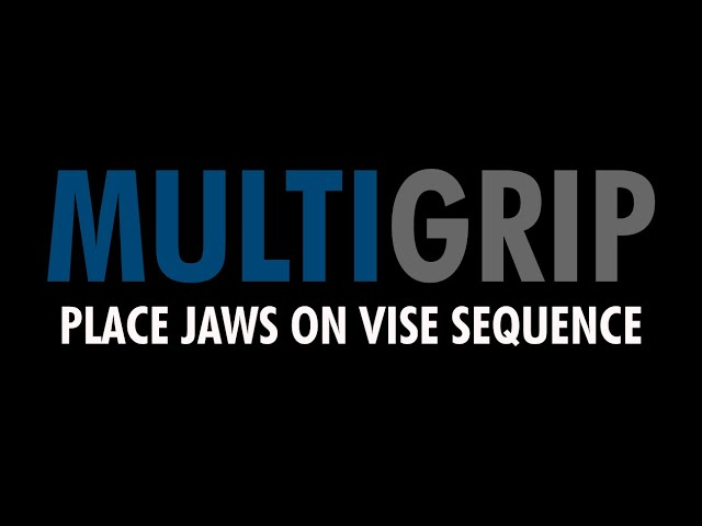 MultiGrip - Place Jaws on Vise Sequence (OD Jaws)
