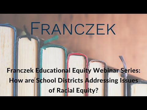 Educational Equity Webinar Series: How are School Districts Addressing Issues of Racial Equity?