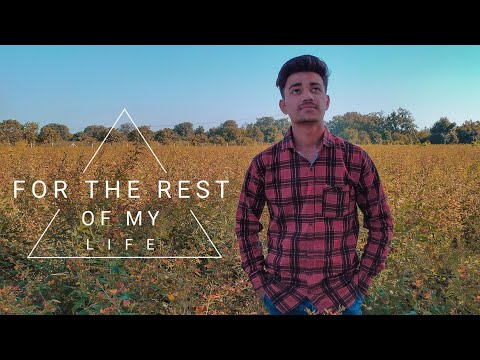 For The Rest Of My Life ( Shafik Mansuri )