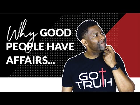 Why Good People Have Affairs