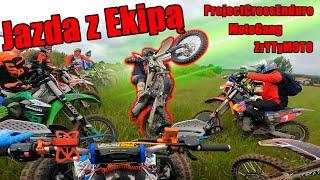 Jazda z Ekipą // Project Cross Enduro | ZrytyMoto | MotoGang