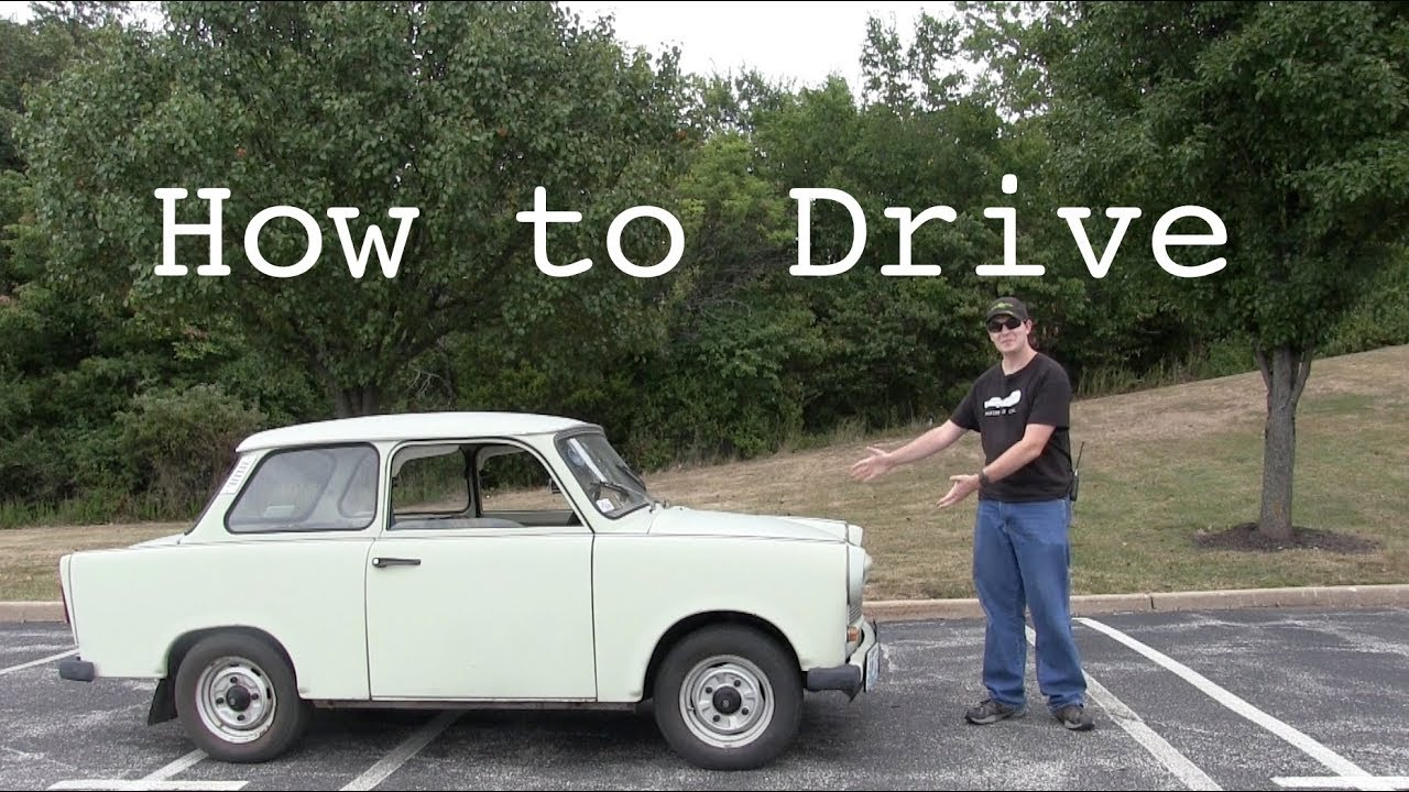 How to Drive a Trabant
