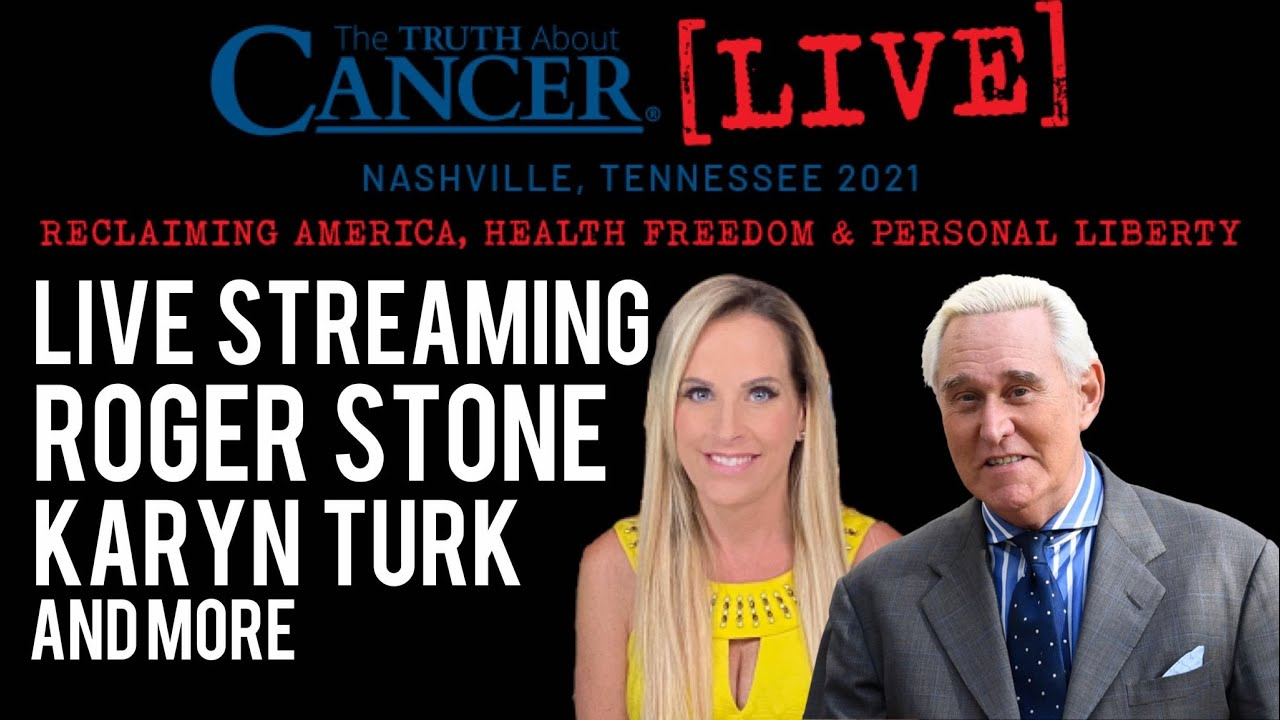 Download Live Streaming! Roger Stone, Karyn Turk, & More at Truth About Cancer Convention in Nashville