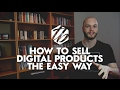 Selling Digital Products Online — How To Sell Digital Downloads The Easy Way | #307