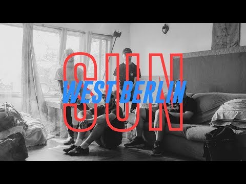 "West Berlin - ""Sun"" Music Video"
