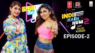 Indie Hain Hum Season 2 With Tulsi Kumar | Watch Ep2- Dhvani Bhanushali | T-Series | Red FM
