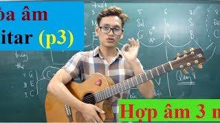 Bài 8c: Lý thuyết HÒA ÂM GUITAR (Phần 3)